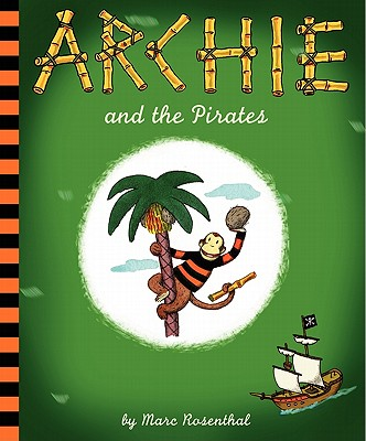 Archie and the Pirates By Rosenthal, Marc